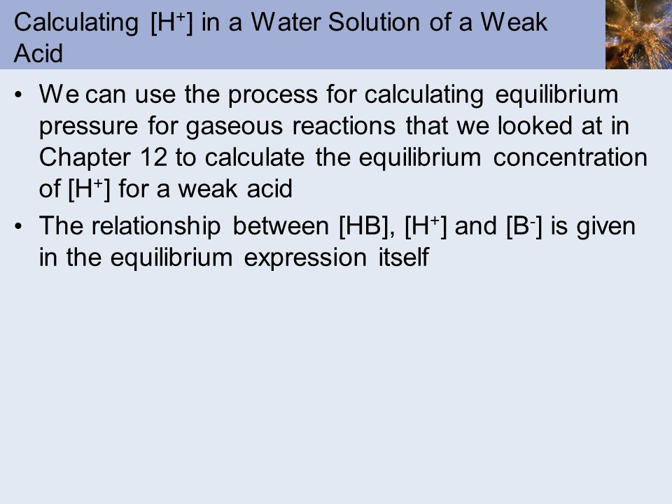 Calculating [H+] in a Water Solution of a Weak Acid